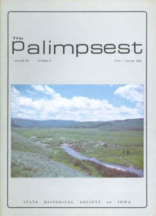 The Palimpsest - Volume 55 Number 4 - July/August 1974. L. Edward Purcell