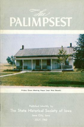 The Palimpsest - Volume 43 Number 7 - July 1962. William J. Petersen
