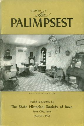 The Palimpsest - Volume 43 Number 3 - March 1962. William J. Petersen