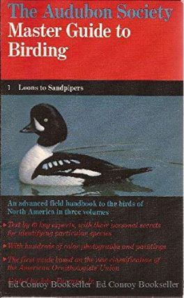 The Audubon Society Master Guide to Birding, Vol. 1: Loons to Sandpipers. John Jr Farrand