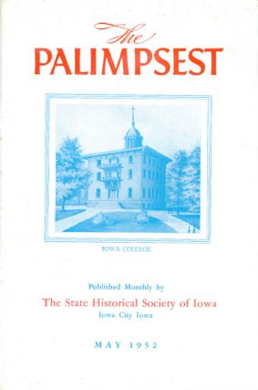 The Palimpsest - Volume 33 Number 5 - May 1952. William J. Petersen