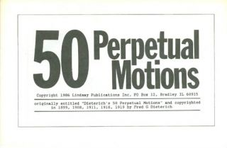 50 Perpetual Motions. Fred G. Dieterich