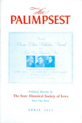 The Palimpsest - Volume 32 Number 4 - April 1951. William J. Petersen