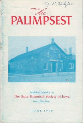 The Palimpsest - Volume 31 Number 6 - June 1950. William J. Petersen