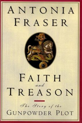 Faith and Treason. Antonia Fraser