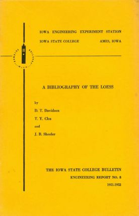 A Bibliography of the Loess (Engineering Report No. 8 of the Iowa Engineering Experiment Station)...