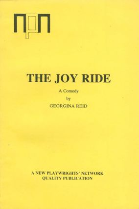 The Joy Ride : A Comedy. Georgina Reid