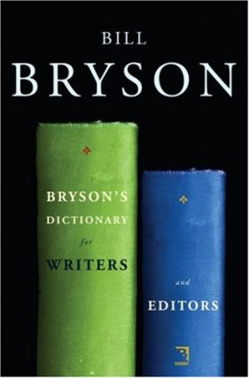 Bryson's Dictionary for Writers and Editors. Bill Bryson