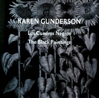 Los Cuadros Negros / The Black Paintings. Karen Gunderson