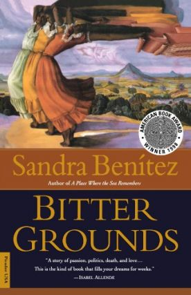 Bitter Grounds: A Novel. Sandra Benitez