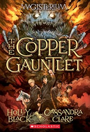 The Copper Gauntlet (Magisterium, Book 2) (The Magisterium). Holly Black, Cassandra Clare