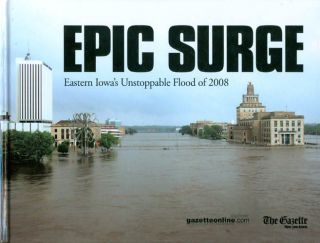 Epic Surge : Eastern Iowa's Unstoppable Flood of 2008. Mike Hlas
