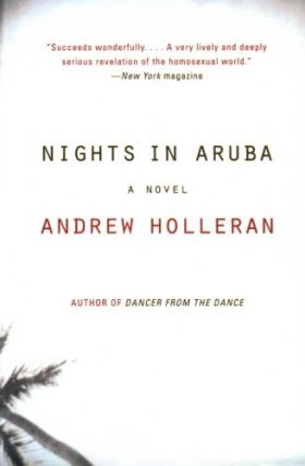 Nights in Aruba: A Novel. Andrew Holleran