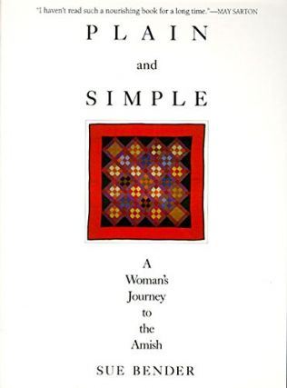 Plain and Simple: A Woman's Journey to the Amish. Sue Bender
