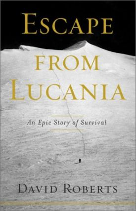 Escape from Lucania: An Epic Story of Survival. David Roberts