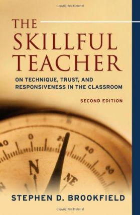 The Skillful Teacher (Second Edition). Stephen D. Brookfield