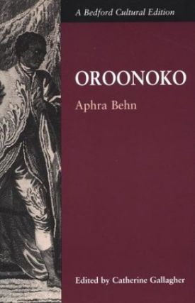 Oroonoko; or, The Royal Slave (Bedford Cultural Editions). Aphra Behn