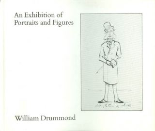 An Exhibition of Portraits and Figures by Artists Born in 17th to 20th Centuries. William Drummond