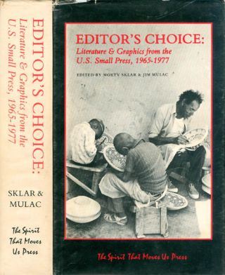 Editor's Choice : Literature and Graphics from the U. S. Small Press, 1965 - 1977. Morty Sklar,...