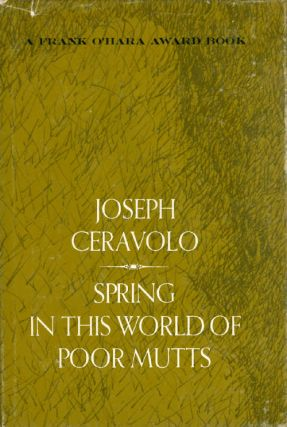 Spring in This World of Poor Mutts. Joseph Ceravolo