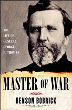 Master of War: The Life of General George H. Thomas. Benson Bobrick