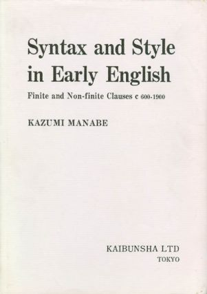 Syntax and Style in Early English. Kazumi Manabe