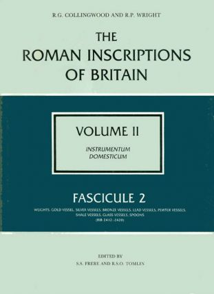 The Roman Inscriptions of Britain - Volume II, Instrumentum Domesticum - Fascicule 2, Weights,...