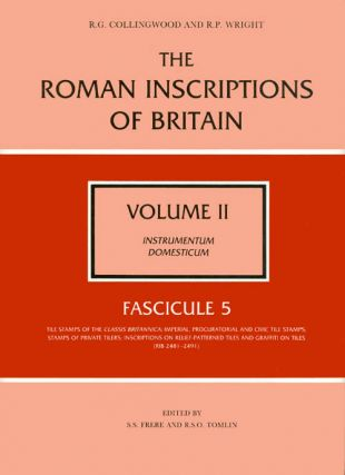 The Roman Inscriptions of Britain - Volume II, Instrumentum Domesticum - Fascicule 5, Tile Stamps...