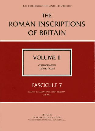 The Roman Inscriptions of Britain - Volume II, Instrumentum Domesticum - Fascicule 7, Graffiti on...