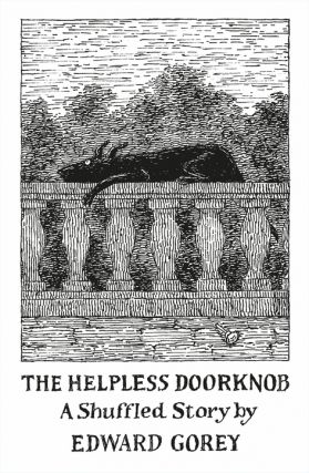 The Helpless Doorknob. Edward Gorey