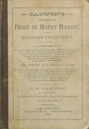 Cannon's Universal Proof of Money Making, or Business Cyclopedia. C. S. Cannon