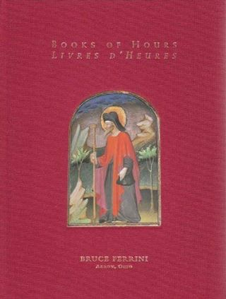 Books of Hours / Livres d'Heures (Catalogue). Bruce Ferrini