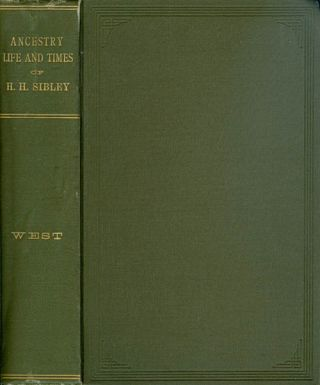 The Ancestry, Life, and Times of Hon. Henry Hastings Sibley, LL.D. Nathaniel West