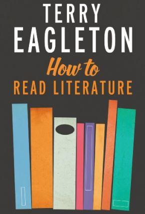 How to Read Literature. Terry Eagleton