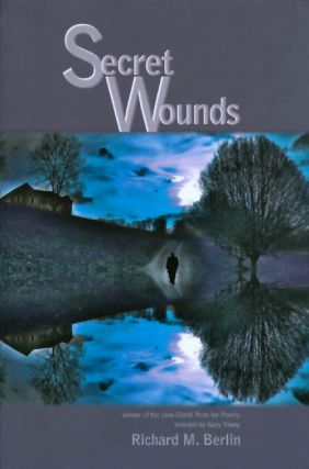 Secret Wounds. Richard M. Berlin