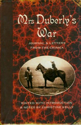 Mrs. Duberly's War: Journal and Letters from the Crimea, 1854-6. Fanny Duberly, Christine Kelly