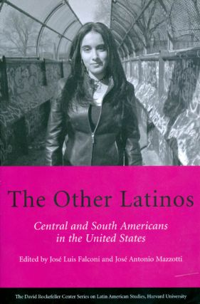 The Other Latinos: Central and South Americans in the United States. Jose Luis Falconi, Jose...