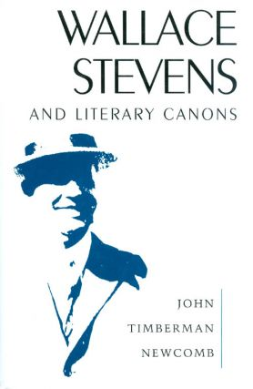 Wallace Stevens and Literary Canons. John Timberman Newcomb