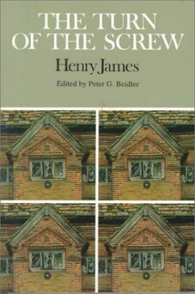 The Turn of the Screw (Case Studies in Contemporary Criticism). Henry James, Peter G. Beidler