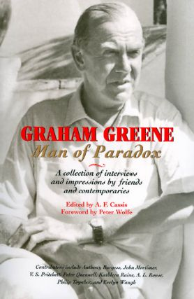 Graham Greene: Man of Paradox. Graham Greene, A. F. Cassis