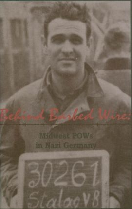 Behind Barbed Wire : Midwest POWs in Nazi Germany