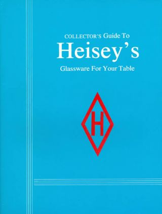Collector's Guide to Heisey's Glassware for Your Table. Lyle Conder