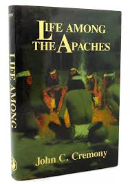 Life Among the Apaches. John C. Cremony