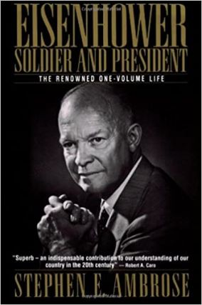 Eisenhower: Soldier and President (One-Volume Edition)). Stephen E. Ambrose