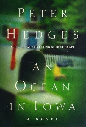 An Ocean in Iowa. Peter Hedges