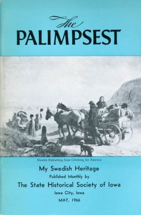 The Palimpsest - Volume 47 Number 5 - May 1966. William J. Petersen