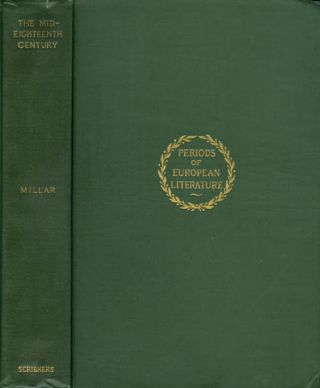 The Mid-Eighteenth Century (Periods of European Literature). J. H. Millar