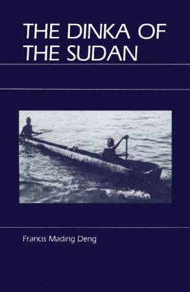 The Dinka of the Sudan. Francis Mading Deng