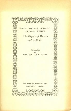 The Empress of Morocco and Its Critics. Elkanah Settle, John Dryden, Thomas Shadwell, John...