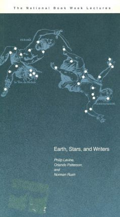 Earth, Stars, and Writers (The National Book Week Lectures). Philip Levine, Orlando Patterson,...